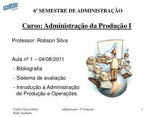 Curso: Administração da Produção I