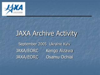 JAXA Archive Activity September 2005  Ukraine Kyiv JAXA/EORC 	Kengo Aizawa