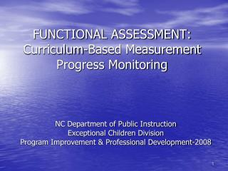 FUNCTIONAL ASSESSMENT: Curriculum-Based Measurement Progress Monitoring