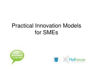 Practical Innovation Models for SMEs