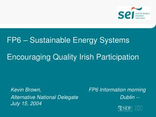 FP6 – Sustainable Energy Systems Encouraging Quality Irish Participation