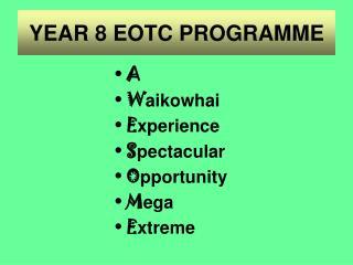 YEAR 8 EOTC PROGRAMME
