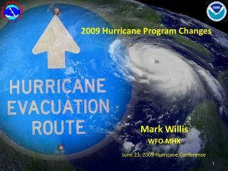 2009 Hurricane Program Changes