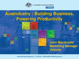 AusIndustry : Building Business,  Powering Productivity