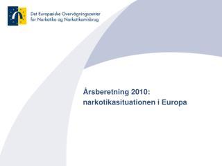 Årsberetning 2010: narkotikasituationen i Europa