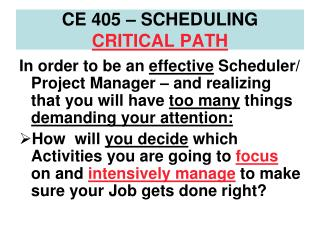 CE 405 – SCHEDULING CRITICAL PATH