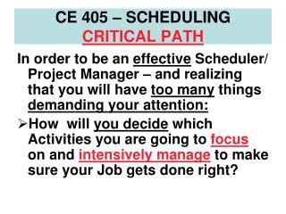CE 405 – SCHEDULING CRITICAL PATH