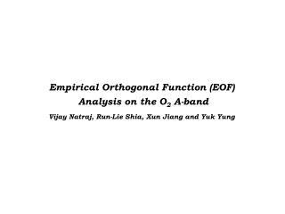 Empirical Orthogonal Function (EOF)  Analysis on the O 2  A-band