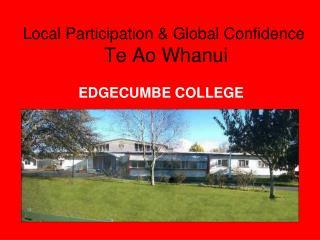Local Participation & Global Confidence Te Ao Whanui