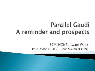 Parallel Gaudi A reminder and prospects