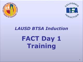 LAUSD BTSA Induction FACT Day 1 Training