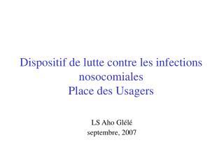 Dispositif de lutte contre les infections nosocomiales Place des Usagers
