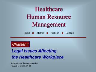 Healthcare  Human Resource  Management Flynn          Mathis          Jackson          Langan
