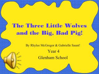 The Three Little Wolves and the Big, Bad Pig!