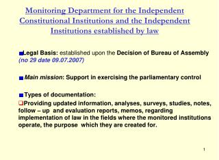 Legal Basis:  established upon the  Decision of Bureau of Assembly   ( no 29 date 09.07.2007 )