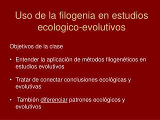 Uso de la filogenia en estudios ecologico-evolutivos