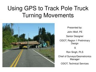 Using GPS to Track Pole Truck Turning Movements