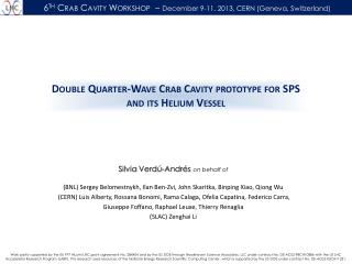 6 th  Crab Cavity Workshop  –  December 9-11, 2013, CERN (Geneva, Switzerland)