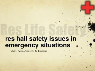 res hall safety issues in emergency situations