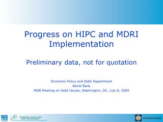 Progress on HIPC and MDRI Implementation Preliminary data, not for quotation
