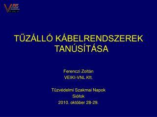 T?Z�LL� K�BELRENDSZEREK TAN�S�T�SA Ferenczi Zolt�n VEIKI-VNL Kft. T?zv�delmi Szakmai Napok Si�fok