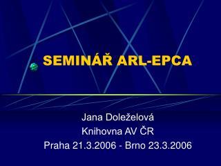 SEMINÁŘ ARL-EPCA
