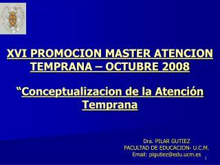 Dra. PILAR GUTIEZ FACULTAD DE EDUCACION- U.C.M. Email: pigutiez@edu.ucm.es
