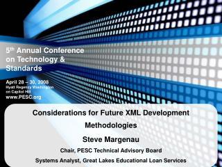 Considerations for Future XML Development Methodologies Steve Margenau