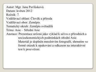 Autor: Mgr. Jana Pavlůsková Datum: květen 2012 Ročník: 7. Vzdělávací oblast: Člověk a příroda
