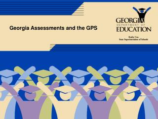 Georgia Assessments and the GPS