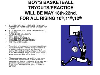 BOY'S BASKETBALL TRYOUTS/PRACTICE  WILL BE MAY 18th-22nd. FOR ALL RISING 10 th ,11 th ,12 th