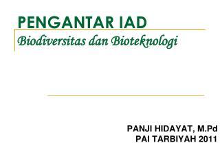PENGANTAR IAD Biodiversitas dan Bioteknologi