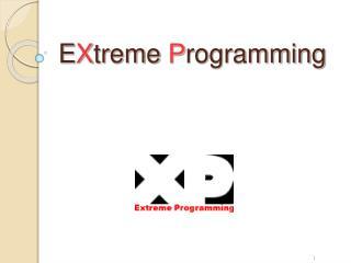 E X treme  P rogramming