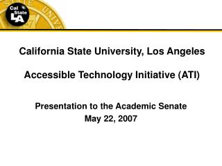 California State University, Los Angeles Accessible Technology Initiative (ATI)