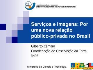 Serviços e Imagens: Por uma nova relação público-privada no Brasil