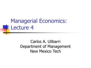 Managerial Economics: Lecture 4