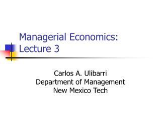Managerial Economics: Lecture 3