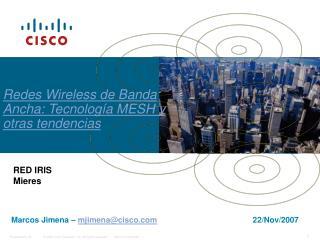 Redes Wireless de Banda Ancha: Tecnolog a MESH y otras tendencias