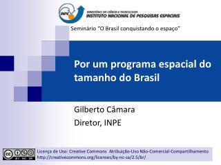 Por um programa espacial do tamanho do Brasil