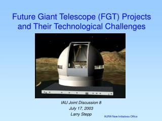 Future Giant Telescope FGT Projects and Their Technological Challenges