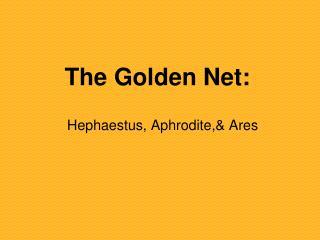 The Golden Net: