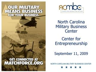 North Carolina Military Business Center Center for Entrepreneurship September 11, 2009