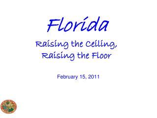 Florida Raising the Ceiling,  Raising the Floor