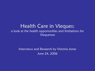 Health Care in Vieques: a look at the health opportunities and limitations for Viequenses