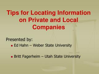 Tips for Locating Information on Private and Local Companies