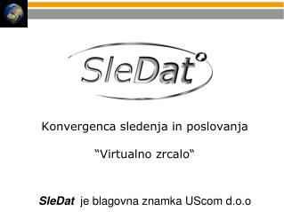 """Konvergenca sledenja in poslovanja """"Virtualno zrcalo"""""""
