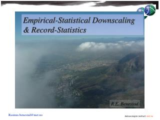 Empirical-Statistical Downscaling & Record-Statistics