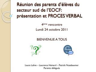 Réunion des parents d'élèves du secteur sud de  l'EOCF:  présentation et PROCES VERBAL
