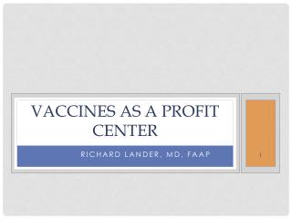 VACCINES AS A PROFIT CENTER