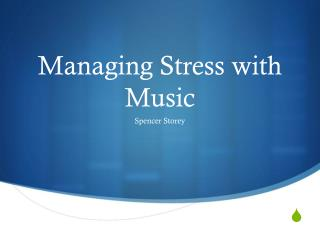 Managing Stress with Music